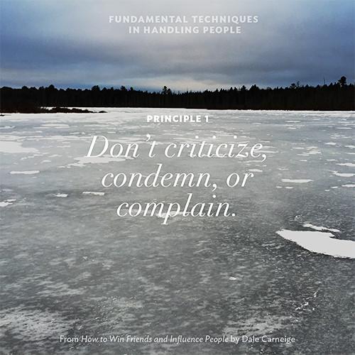 Dale Carnegie - Principle 1